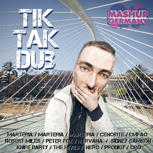Mashup-Germany – Tik Tak Dub (Cover)